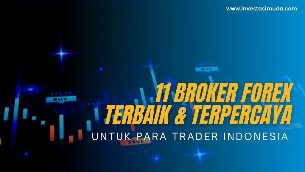 11 Broker Forex Terbaik dan Terpercaya Untuk Para Trader Pemula