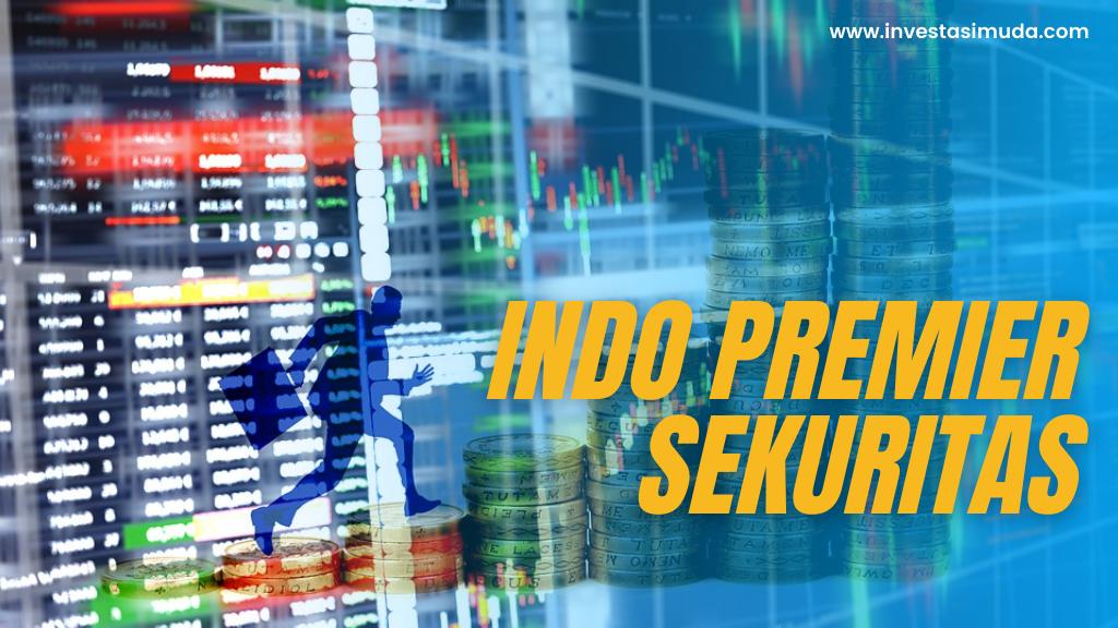 Review Indo Premier Sekuritas: Kelebihan, Kekurangan serta Cara Daftar