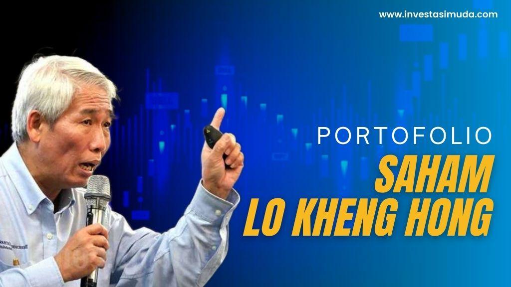 Kupas Tuntas Portofolio Saham Lo Kheng Hong, Warren Buffet Indonesia