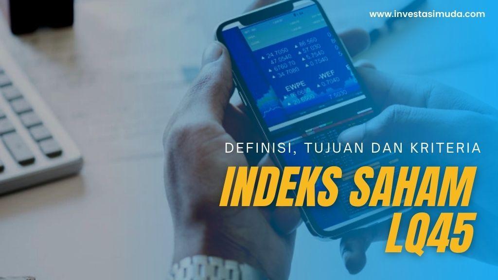 Mari Kenali Lebih Dalam Mengenai Indeks Saham LQ45 Andalan Investor!