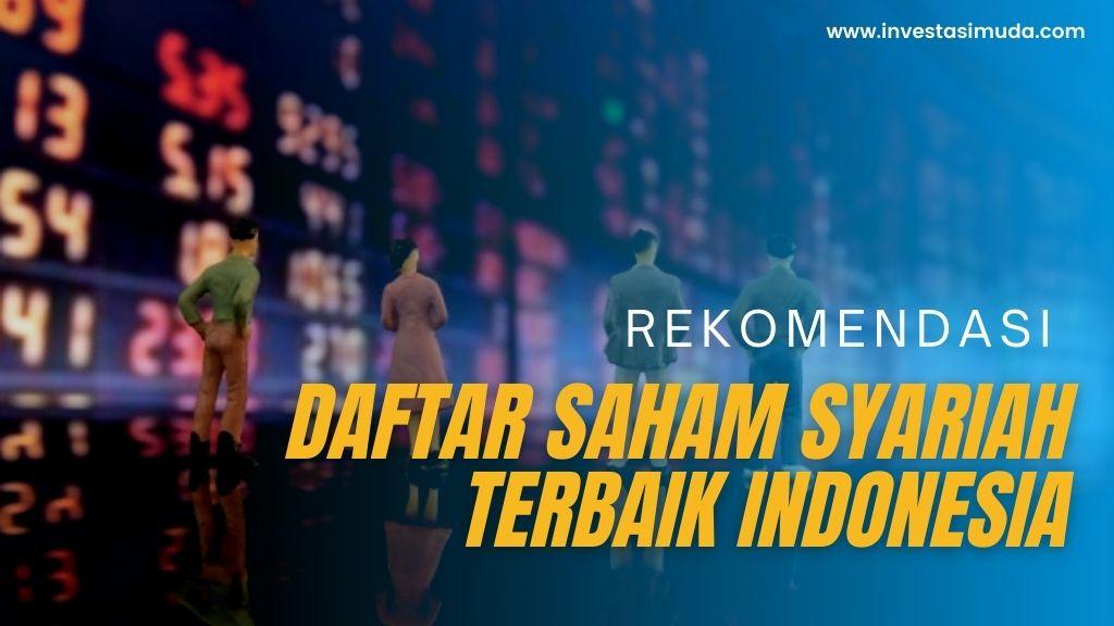 Rekomendasi Daftar Saham Syariah Terbaik Indonesia