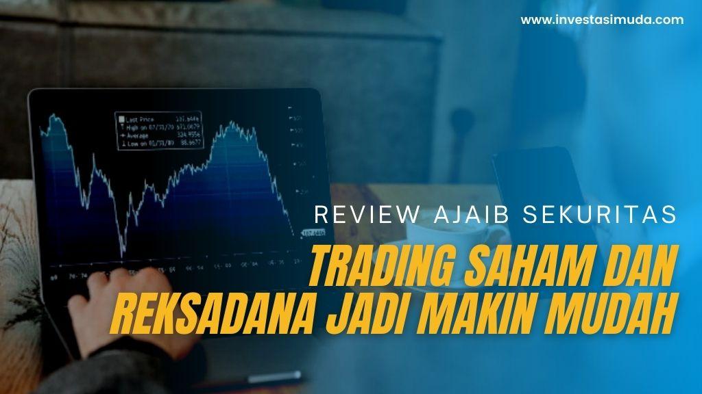 Review Ajaib Sekuritas: Trading Saham dan Reksadana Jadi Makin Mudah