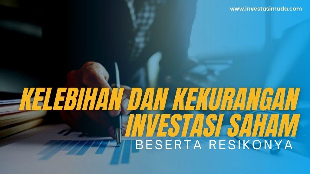 Kekurangan dan Kelebihan Investasi Saham