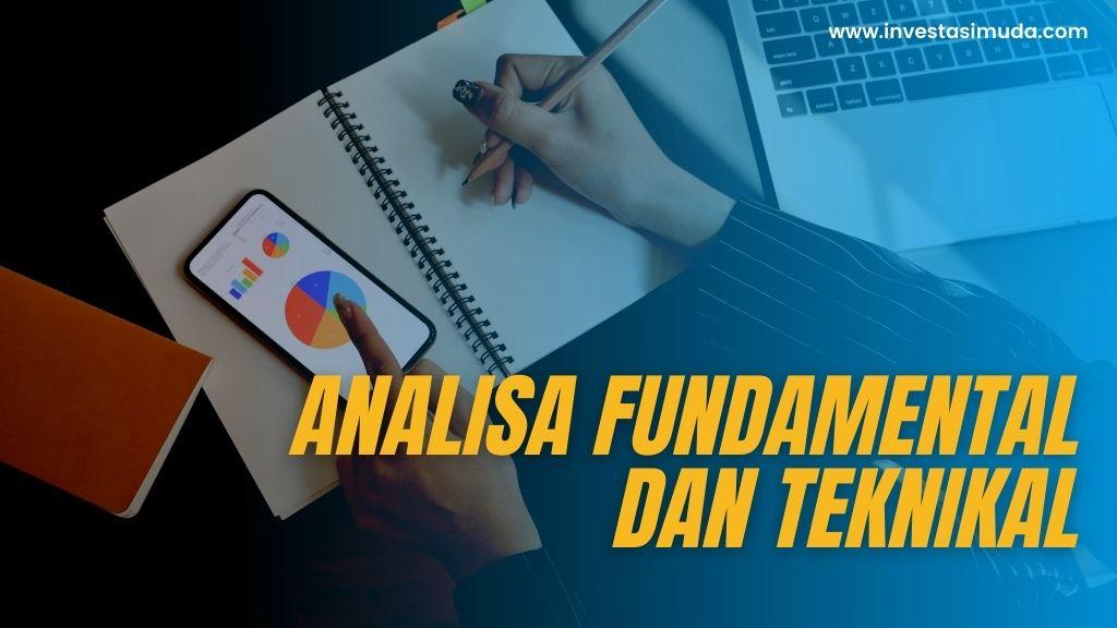 Analisa Saham Fundamental dan Teknikal, Ini Perbedaan dan Caranya!