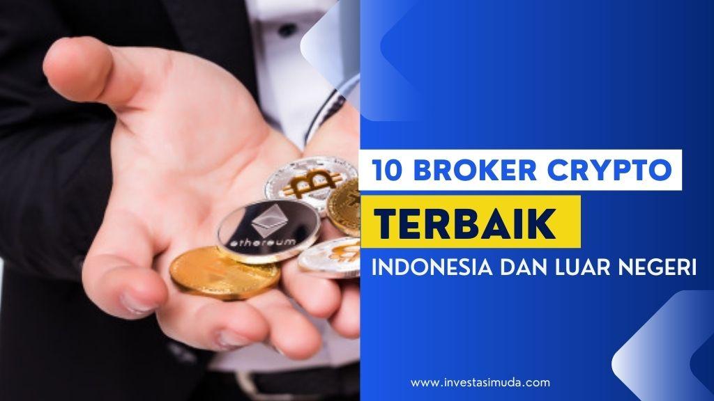 Catat! Ini 10 Broker Kripto Terbaik Indonesia dan Luar Negeri
