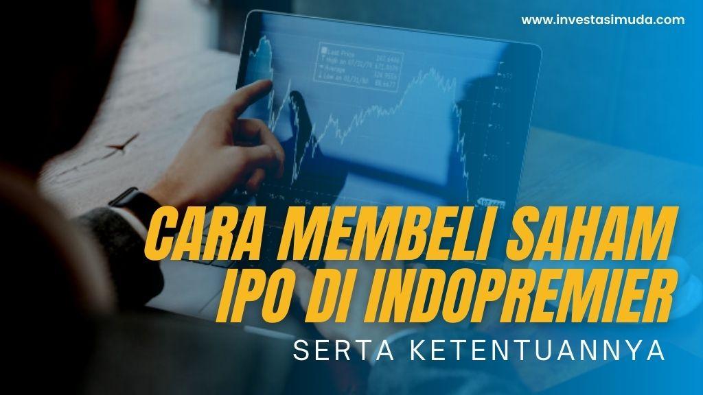 Cara dan Ketentuan Membeli Saham IPO di Indo Premier Sekuritas