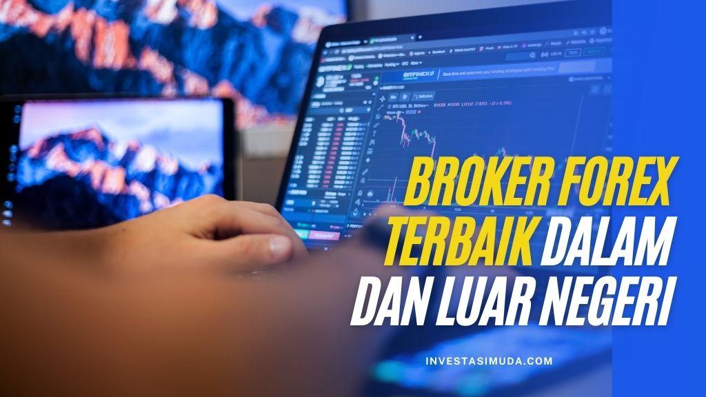 broker forex terbaik dalam dan luar negeri