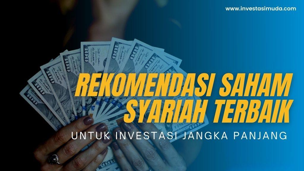 Rekomendasi Saham Syariah Terbaik untuk investasi jangka panjang