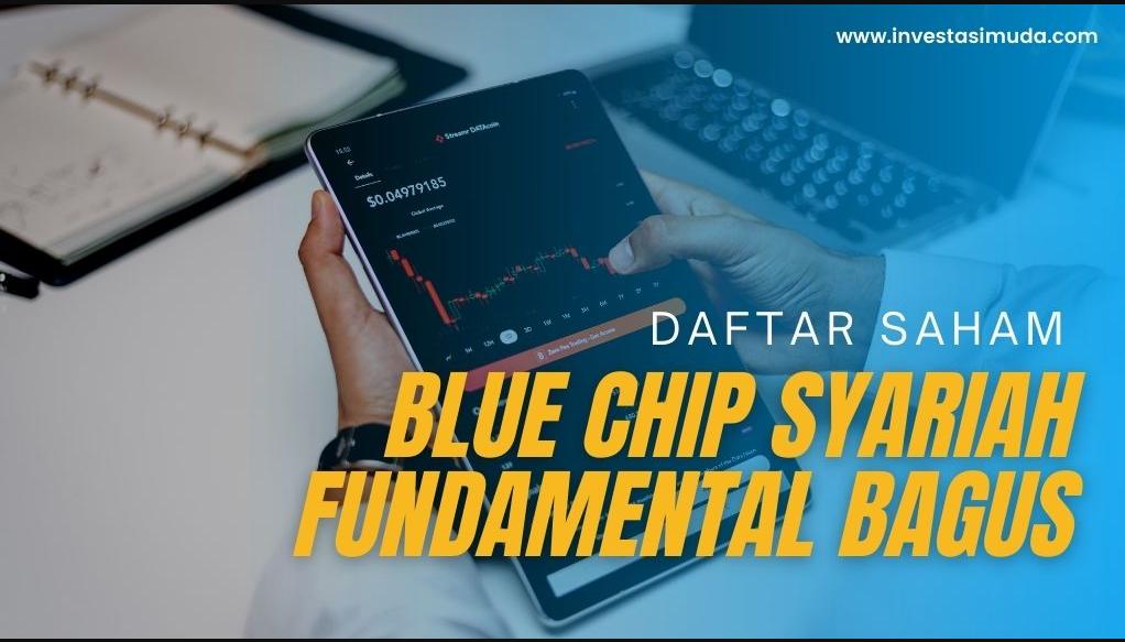 Daftar Saham Blue Chip Syariah Fundamental Bagus