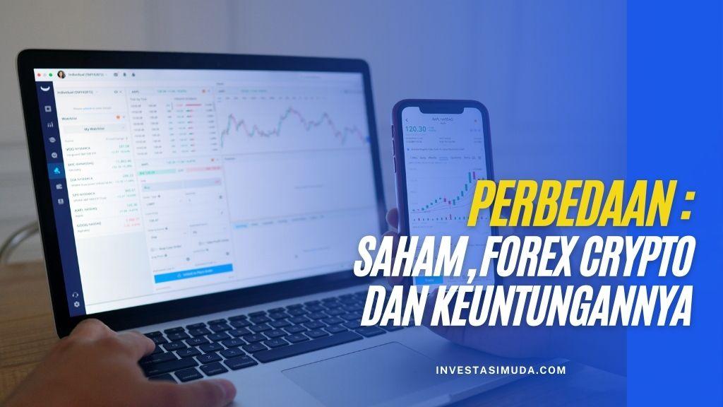 Perbedaan Saham, Forex, Crypto