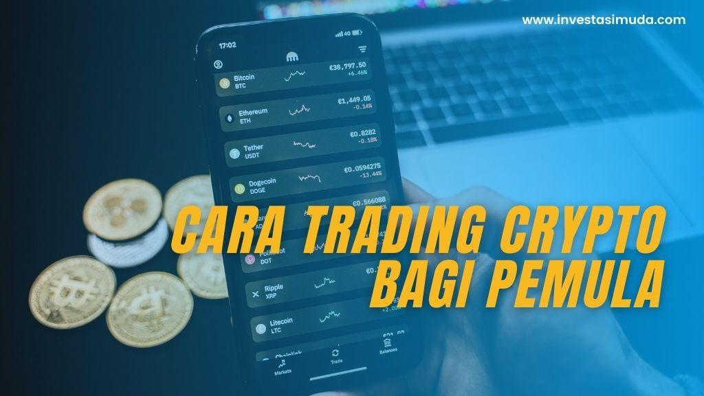 Mudah! Ini Cara Trading Crypto Bagi Pemula Biar Cuan